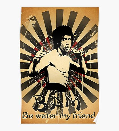 Bruce Lee - Be Water My Friend Poster