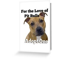 For the Love of Pit Bulls Adopt One Greeting Card