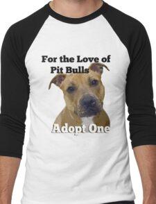 For the Love of Pit Bulls Adopt One Men's Baseball ¾ T-Shirt