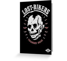 LOST BIKERS Greeting Card