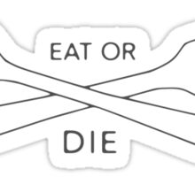 Eat or Die Sticker