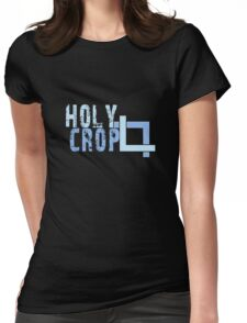 Holy Crop Photographer Artist Funny Design Womens Fitted T-Shirt