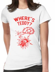 Where is Teddy? Womens Fitted T-Shirt