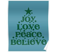 Joy Love Peace Believe Poster