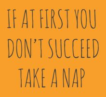 IF AT FIRST YOU DON'T SUCCEED, TAKE A NAP by Rob Price