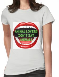 Animal lovers don't eat animals Womens Fitted T-Shirt
