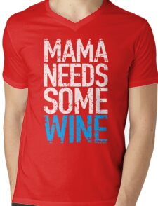 Mama Need Some Wine Mens V-Neck T-Shirt