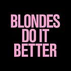 Blondes do it Better Pink Typography by RexLambo