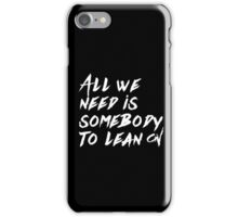 Lean On iPhone Case/Skin