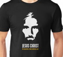 Jesus Christ - Put God First and You will never be last Unisex T-Shirt