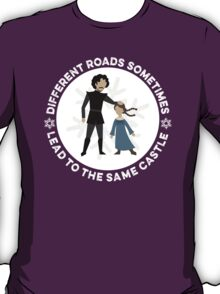 Different Roads Sometimes Lead To The Same Castle T-Shirt