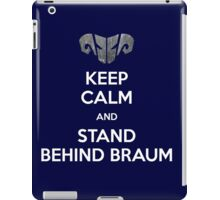 Keep calm and stand behind Braum iPad Case/Skin