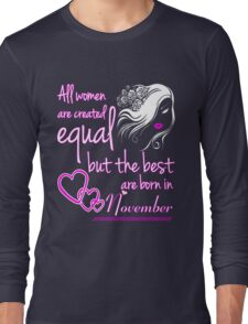 All women are created equal but the best are born in November Chiffon Tops Long Sleeve T-Shirt