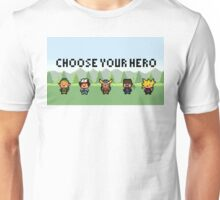 Choose your hero Unisex T-Shirt