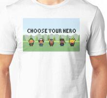Choose your hero Unisex T-Shirt