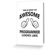 This is What an Awesome Programmer Looks Like - Programming Greeting Card