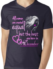 All women are created equal but the best are born in December Mens V-Neck T-Shirt
