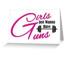 Girls just wanna have guns workout apparel Greeting Card