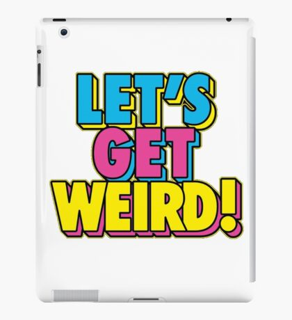 Lets Get Weird iPad Case/Skin