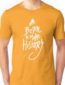 Born to make History [white] Unisex T-Shirt