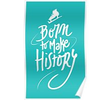 Born to make History [white] Poster