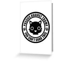 Cute Pussies Against Trump Greeting Card