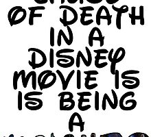 Number 1 cause of death in a Disney movie is... by sayers