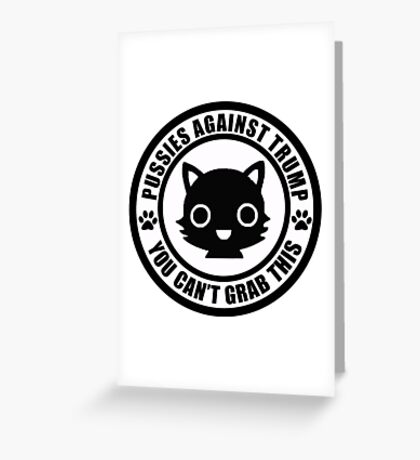 Pussies Against Trump solid Greeting Card