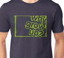Why Grow Up? Box Scribble  Unisex T-Shirt