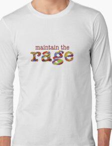 maintain the rage Long Sleeve T-Shirt