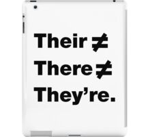 Their ≠ There ≠ They're iPad Case/Skin