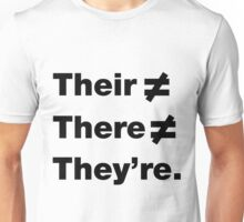 Their ≠ There ≠ They're Unisex T-Shirt
