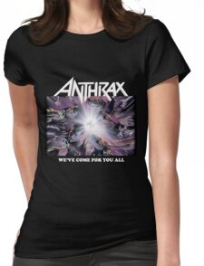Anthrax We've Come for You All Womens Fitted T-Shirt