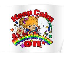 Keep Calm & Rainbow On (Light) Poster