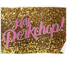 Hey Porkchop! Rupaul's Drag Race Print Poster