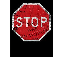 Stop the War on Women Photographic Print