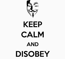 Keep Calm and Disobey Unisex T-Shirt