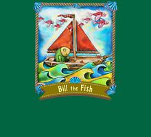 Bill the Fish is your fishy FRIEND. Unisex T-Shirt