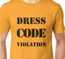 Dress Code Violation Unisex T-Shirt