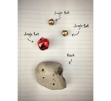 Jingle Bell; Jingle Bell; Jingle Bell; Rock Photographic Print