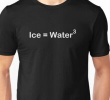 Ice Equals Water Cubed - Word Version Unisex T-Shirt
