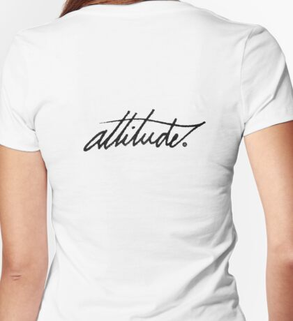 Attitude Calligraphy  Womens Fitted T-Shirt