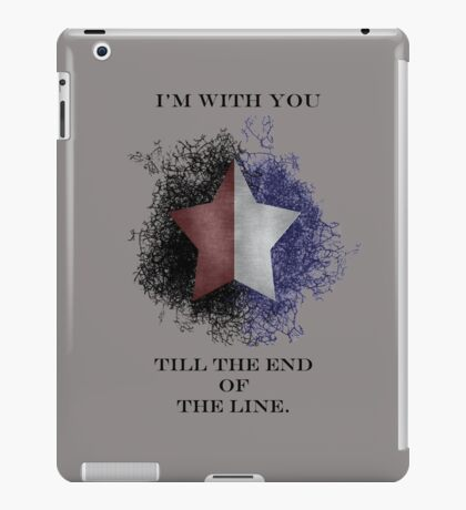 I'm with you till the end of the line iPad Case/Skin