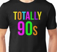 Totally 90s Retro Throwback 1990s Unisex T-Shirt