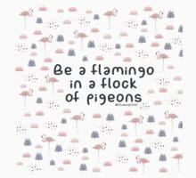 Be a flamingo  Kids Tee
