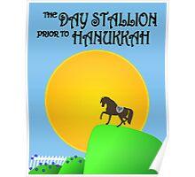 The Day Stallion Prior to Hanukkah Poster