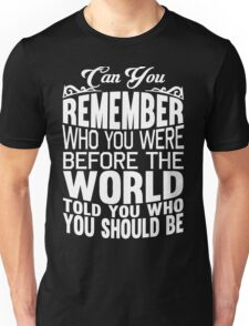 Can You Remember Unisex T-Shirt