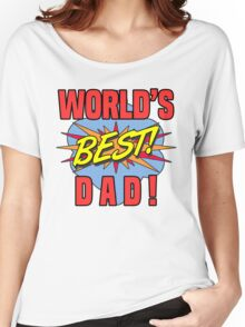 World's Best Dad Women's Relaxed Fit T-Shirt