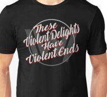 Violent Delights - Westworld Unisex T-Shirt