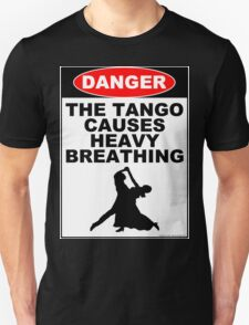 The Tango Causes Heavy Breathing T-Shirt